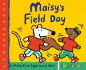 Maisy's Field Day: A Maisy First Experiences Book Cover Image