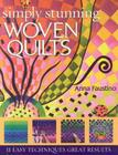 Simply Stunning Woven Quilts: 11 Easy Techniques, Great Results [with Patterns] [With Patterns] Cover Image