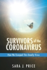 Survivors Of The Coronavirus: How We Escaped This Deadly Virus Cover Image