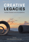 Creative Legacies: Artists' Estates and Foundations Cover Image