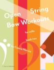 Open String Bow Workouts for Cello, Book Two Cover Image