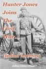 Hunter Jones Joins The Civil War (Indian Territory) Cover Image