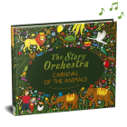 The Story Orchestra: Carnival of the Animals: Press the note to hear Saint-Saëns' music Cover Image