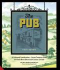 The Pub: A Cultural Institution - from Country Inns to Craft Beer Bars and Corner Locals Cover Image