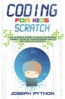 Coding for Kids SCRATCH: The Ultimate Guide to Build Enjoyable Games, Develop Programming Skills and Master Scratch Cover Image