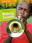 Making Noise!: Making Sounds Cover Image