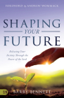 Shaping Your Future: Releasing Your Destiny Through the Power of the Seed Cover Image