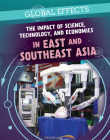 The Impact of Science, Technology, and Economics in East and Southeast Asia Cover Image
