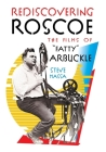 Rediscovering Roscoe: The Films of