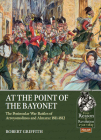 At the Point of the Bayonet: The Peninsular War Battles of Arroyomolinos and Almaraz 1811-1812 (From Reason to Revolution) Cover Image