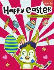 Happy Easter a coloring book for kids Ages 3+: 40 Easy and Fun Easter Eggs and Bunny for Easter Celebration Cover Image
