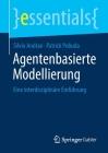 Agentenbasierte Modellierung: Eine Interdisziplinäre Einführung (Essentials) Cover Image