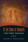 At the Dawn of Humanity: The First Humans Cover Image