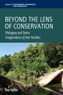 Beyond the Lens of Conservation: Malagasy and Swiss Imaginations of One Another (Environmental Anthropology and Ethnobiology #20) Cover Image