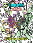 Large print Adults Color by number: Easy Large Print Mega Jumbo Coloring Book of Floral, Flowers, Animals, Butterflies and ... ( Adult Color By Number Cover Image