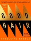 Good Hair: The Essential Guide to Afro, Textured and Curly Hair Cover Image
