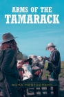 Arms of the Tamarack Cover Image