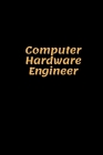 Computer Hardware Engineer: Computer Hardware Engineer Notebook, Gifts for Engineers and Engineering Students Cover Image