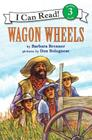 Wagon Wheels (I Can Read Level 3) Cover Image
