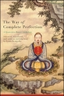 The Way of Complete Perfection: A Quanzhen Daoist Anthology Cover Image