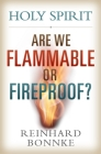 Holy Spirit: Are We Flammable or Fireproof? Cover Image