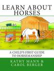 Learn About Horses: A Child's First Guide to Horsemanship Cover Image