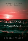 Kenpo Karate Master Keys: The Art of Five Lines and Five Circles Cover Image