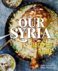 Our Syria: Recipes from Home Cover Image