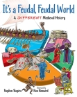 It's a Feudal, Feudal World: A Different Medieval History Cover Image