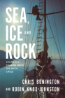 Sea, Ice and Rock: Sailing and Climbing Above the Arctic Circle Cover Image