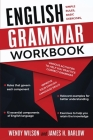 English Grammar Workbook: Simple Rules, Basic Exercises, and Various Activities to Help You Practice Correct Grammar and Improve Your English La Cover Image