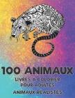 Livres à colorier pour adultes - Animaux réalistes - 100 animaux Cover Image