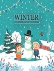 Winter coloring book for kids: An Winter Kids Coloring Book with Fun, Easy, and Relaxing Coloring Pages Cover Image