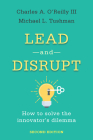 Lead and Disrupt: How to Solve the Innovator's Dilemma, Second Edition Cover Image