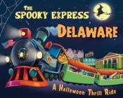 The Spooky Express Delaware Cover Image