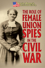 The Role of Female Union Spies in the Civil War Cover Image