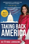 Taking Back America: Campaign Secrets I Learned Battling Nancy Pelosi and The Swamp, How to be a Fearless Firebrand for America's Future Cover Image