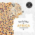 Vive Le Color! Africa (Adult Coloring Book): Color In; De-stress (72 Tear-out Pages) Cover Image