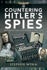 Countering Hitler's Spies: British Military Intelligence, 1940-1945 Cover Image