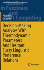 Decision-Making Analyses with Thermodynamic Parameters and Hesitant Fuzzy Linguistic Preference Relations (Studies in Fuzziness and Soft Computing #409) Cover Image
