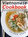 Vietnamese Cookbook: 30 Traditional Vietnamese Recipes for Asian Food from Vietnam Cuisine Cooking at Home Cover Image