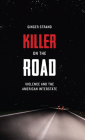 Killer on the Road: Violence and the American Interstate (Discovering America (University of Texas Press)) Cover Image