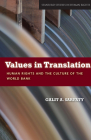 Values in Translation: Human Rights and the Culture of the World Bank (Stanford Studies in Human Rights) Cover Image