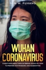 Wuhan Coronavirus: Wuhan Coronavirus: Everything about 2020 Outbreak (Covid-19). How to Prepare for Pandemic and Quarantine Cover Image