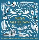 Mega Meltdown: The Weird and Wonderful Animals of the Ice Age Cover Image