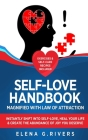 Self-Love Handbook Magnified with Law of Attraction: Instantly Shift into Self-Love, Heal Your Life & Create the Abundance of Joy You Deserve Cover Image