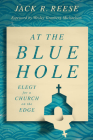 At the Blue Hole: Elegy for a Church on the Edge Cover Image