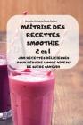 MAÎTRISE DES RECETTES SMOOTHIE 2 en 1 Cover Image