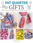 Fat Quarter: Gifts: 25 Projects to Make from Short Lengths of Fabric Cover Image