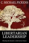 Libertarian Leadership: Planting the Seed for a Libertarian Future Cover Image